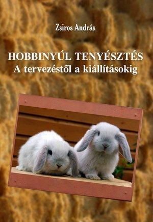 Zsiros András: Hobbinyultenyésztés (Ad Librum Kiadó)